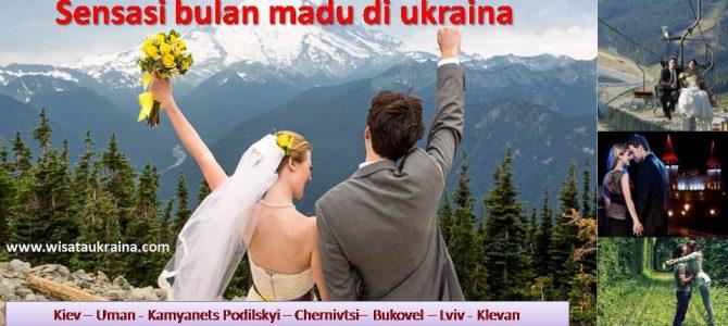 Sensasi Bulan Madu di Ukraina